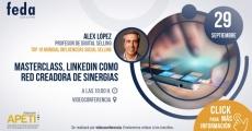 """Masterclass """"LinkedIn como red creadora de sinergias"""", con Álex López"""